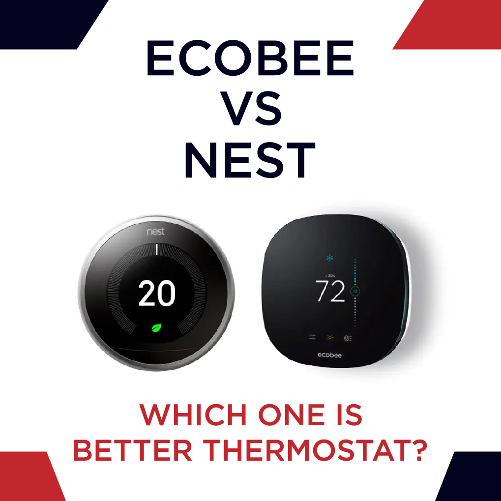 Ecobee vs Nest: Which One is Better Thermostat?