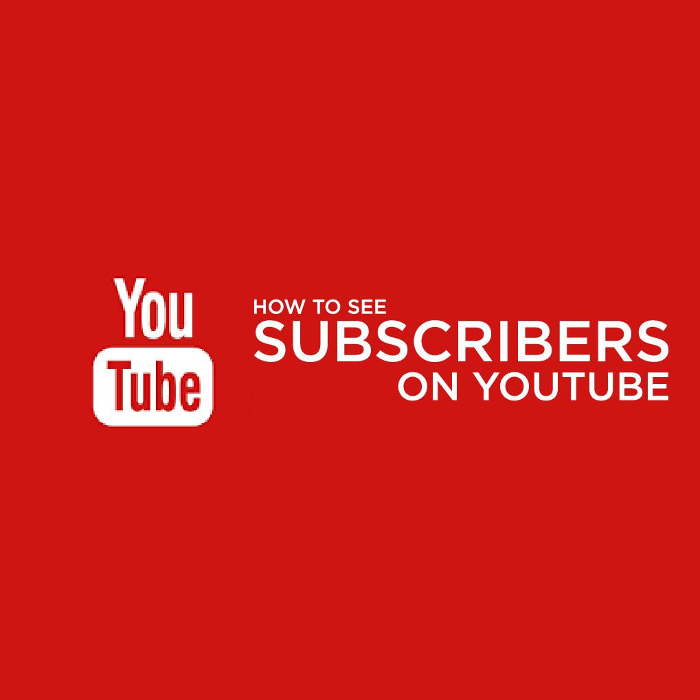 how to see subscribers on youtube