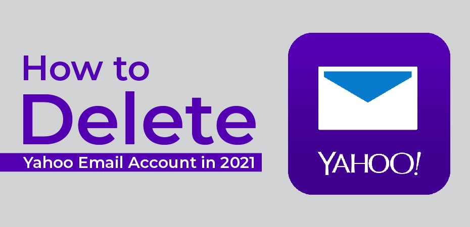 How to Delete Yahoo Email Account in 2021