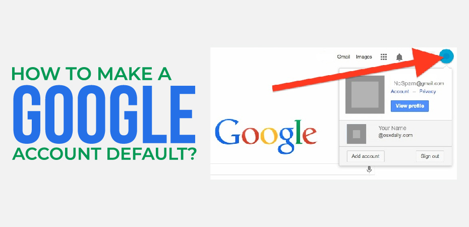 How To Make A Different Google Account Default