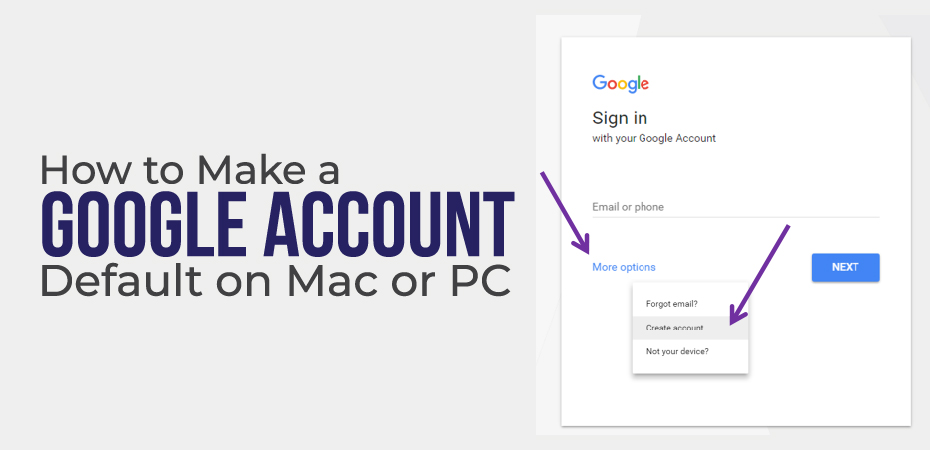 How to Make a Google Account Default on Mac or PC