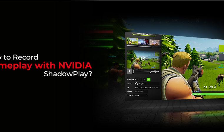 How To Use Nvidia Shadowplay