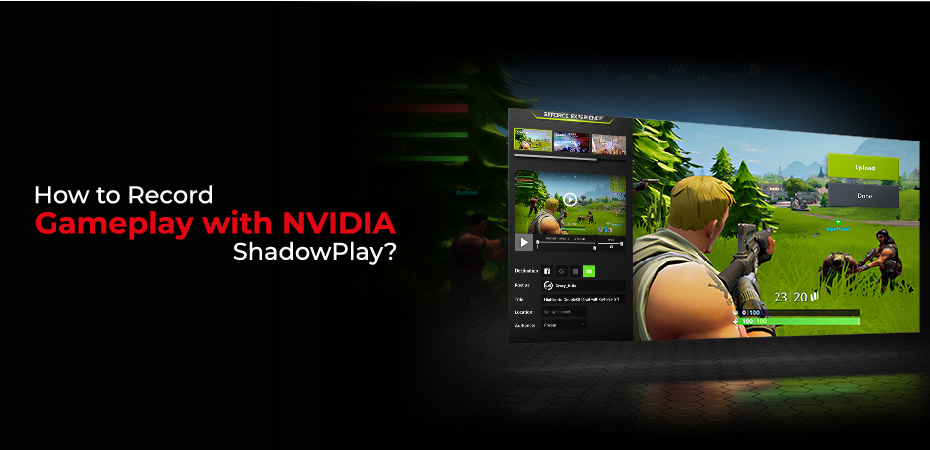 How to Record Gameplay with NVIDIA ShadowPlay?