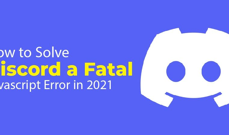 A Fatal Javascript Error Has Occurred Discord