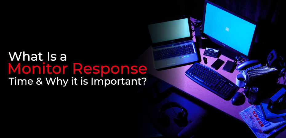 What Is a Monitor Response Time & Why it is Important?